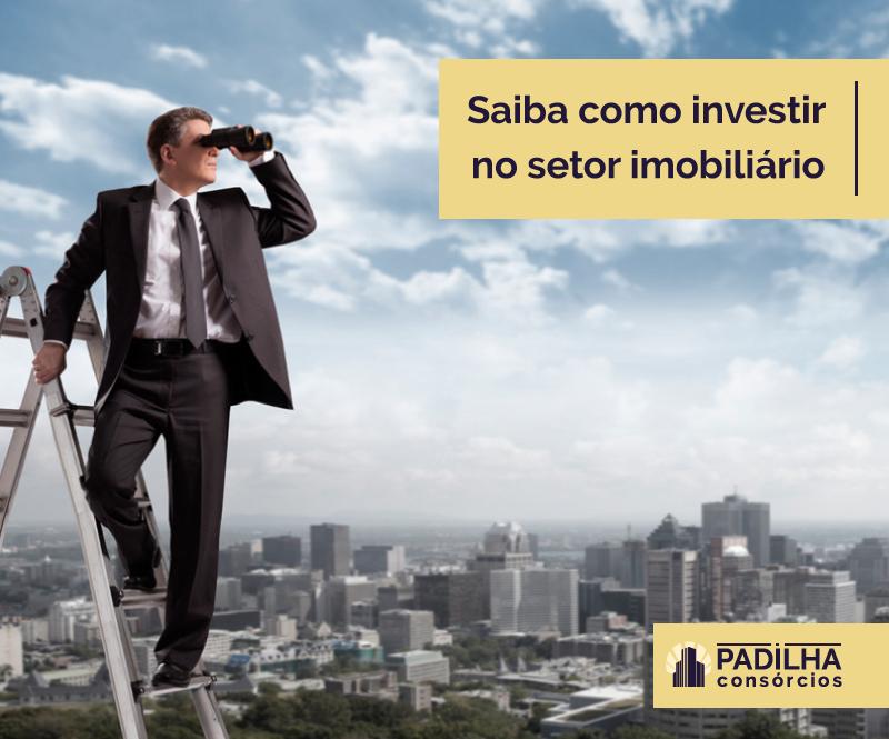 Saiba como investir no setor imobiliário